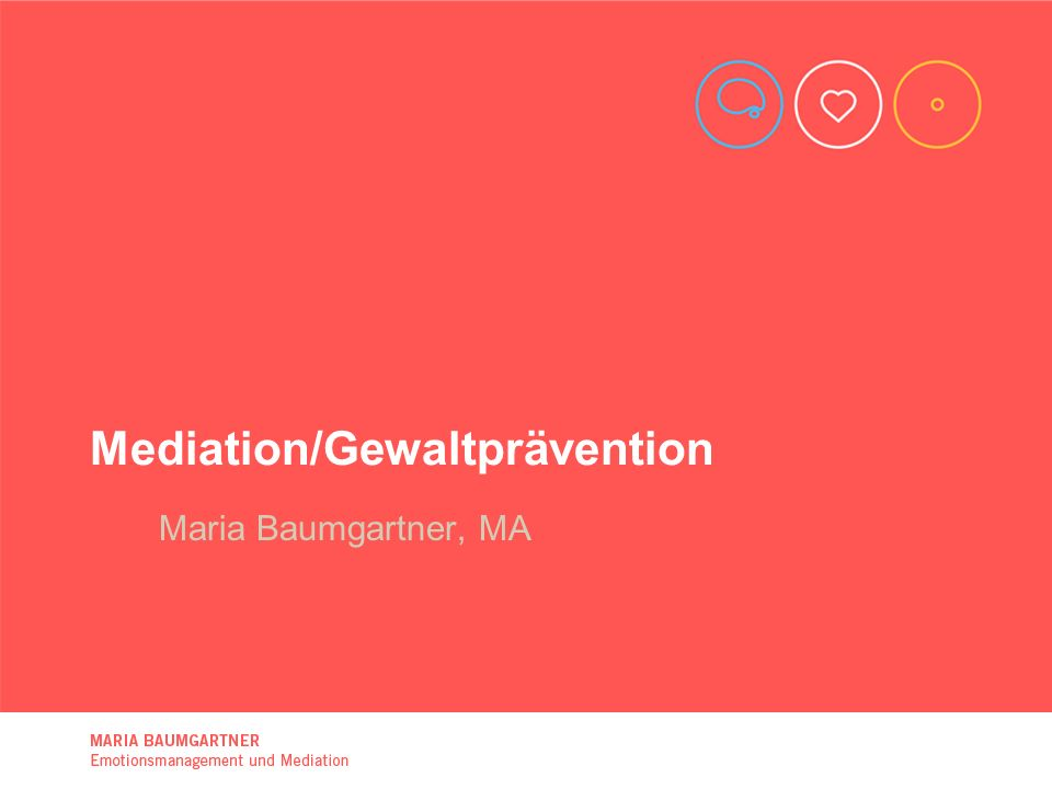 Mediation/Gewaltprävention Maria Baumgartner, MA