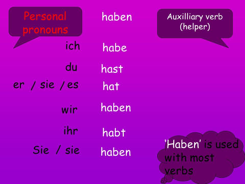 ich habe in Berlingewohnt ich bin nach Berlin gefahren personal pronoun auxilliary verb rest of sentence past participle sein haben