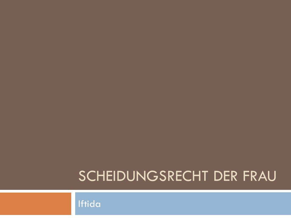 SCHEIDUNGSRECHT DER FRAU Iftida