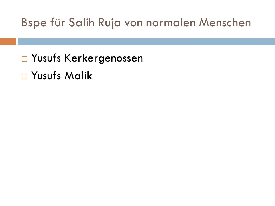 Bspe für Salih Ruja von normalen Menschen Yusufs Kerkergenossen Yusufs Malik