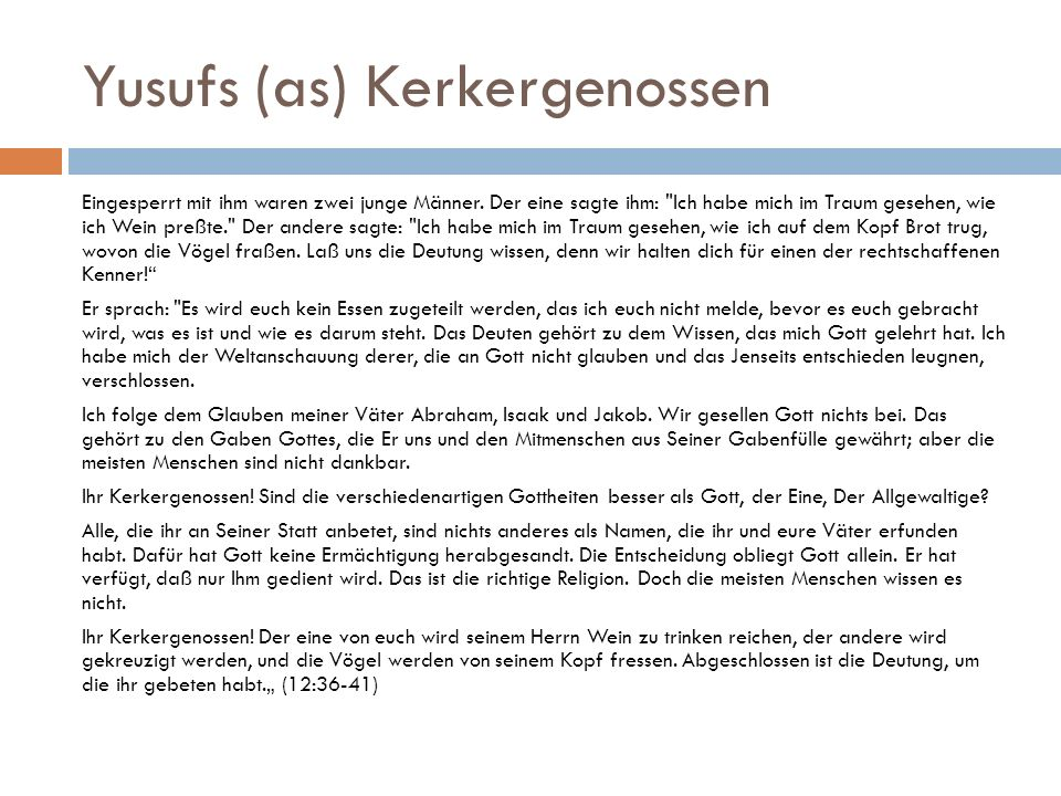 Yusufs (as) Kerkergenossen Eingesperrt mit ihm waren zwei junge Männer.