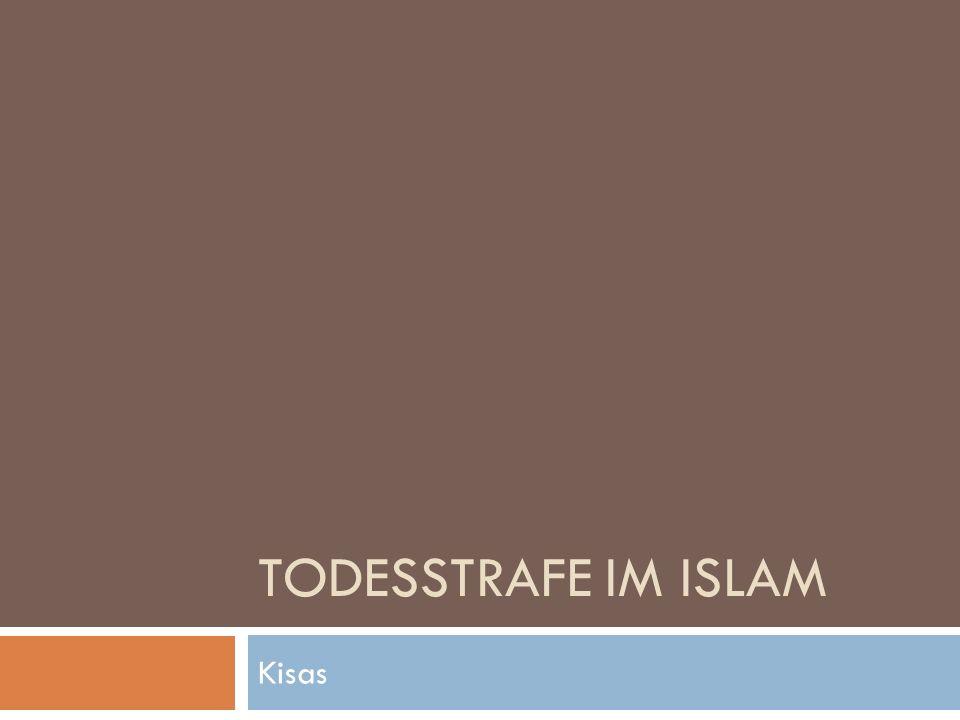 TODESSTRAFE IM ISLAM Kisas