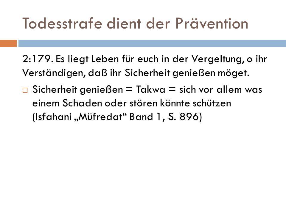 Todesstrafe dient der Prävention 2:179.