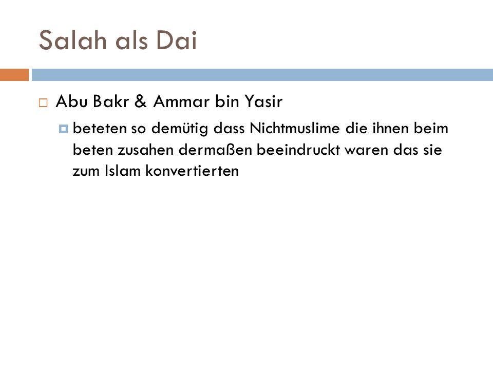Salah als Dai Abu Bakr & Ammar bin Yasir beteten so demütig dass Nichtmuslime die ihnen beim beten zusahen dermaßen beeindruckt waren das sie zum Isla