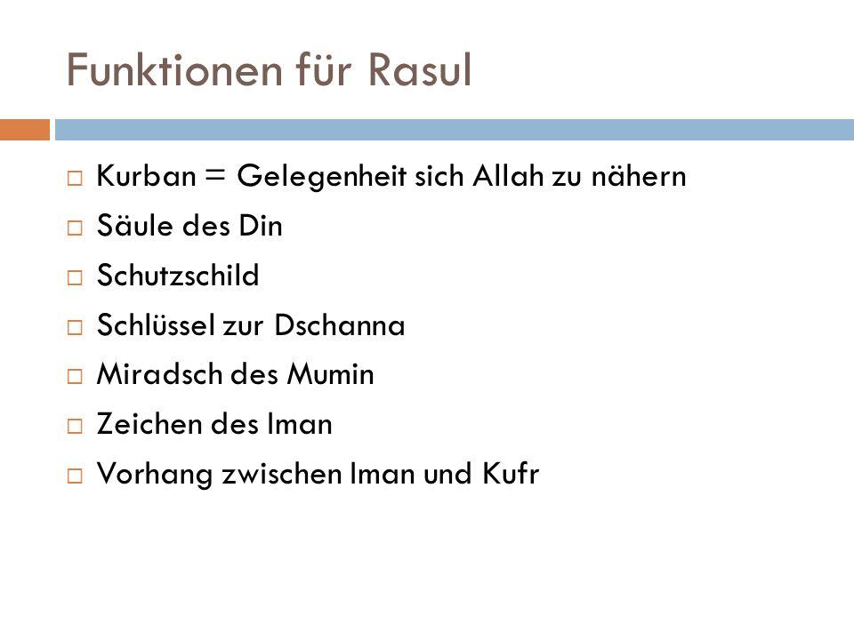 Funktionen für Rasul Kurban = Gelegenheit sich Allah zu nähern Säule des Din Schutzschild Schlüssel zur Dschanna Miradsch des Mumin Zeichen des Iman V