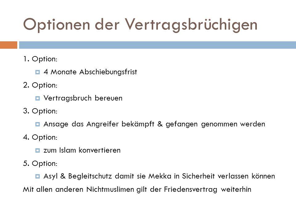 Optionen der Vertragsbrüchigen 1. Option: 4 Monate Abschiebungsfrist 2. Option: Vertragsbruch bereuen 3. Option: Ansage das Angreifer bekämpft & gefan