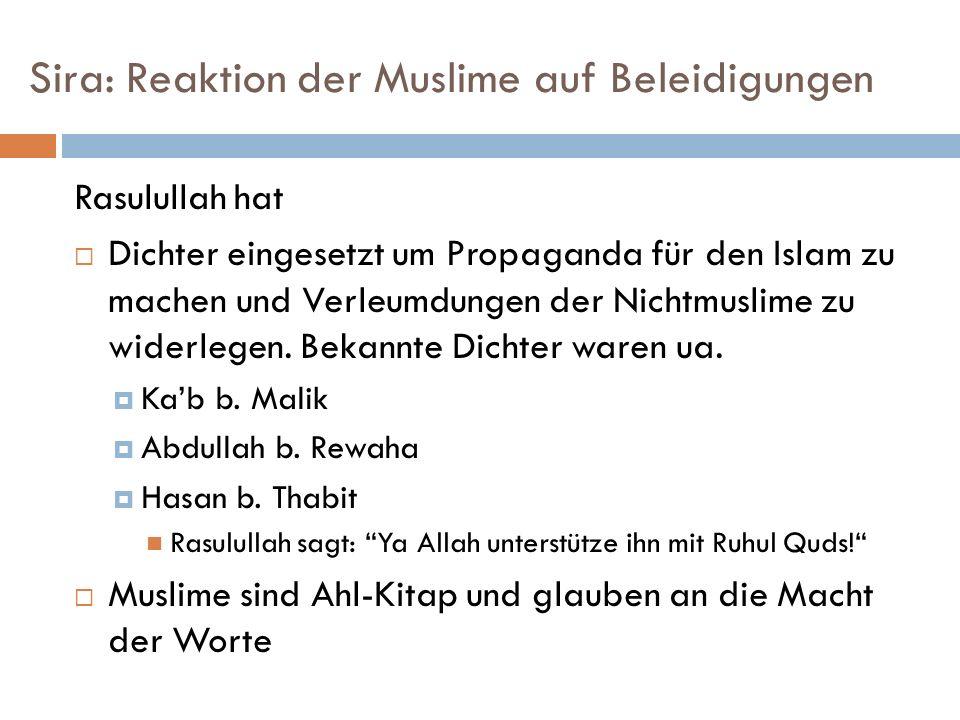 Sira: Reaktion der Muslime auf Beleidigungen Rasulullah hat Dichter eingesetzt um Propaganda für den Islam zu machen und Verleumdungen der Nichtmuslim
