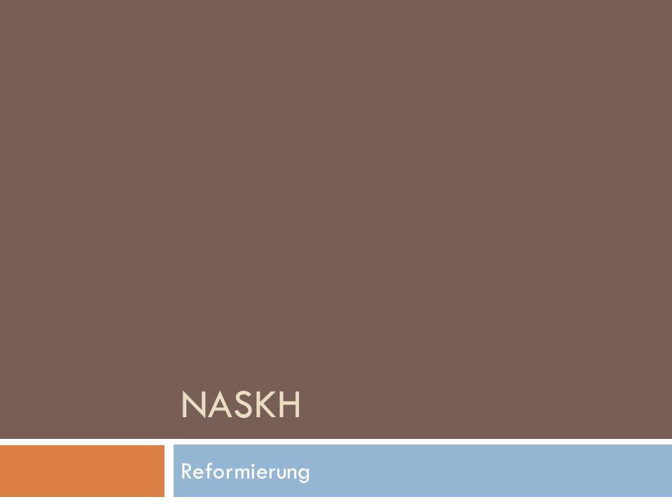 NASKH Reformierung