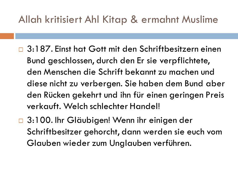 Allah kritisiert Ahl Kitap & ermahnt Muslime 3:187. Einst hat Gott mit den Schriftbesitzern einen Bund geschlossen, durch den Er sie verpflichtete, de
