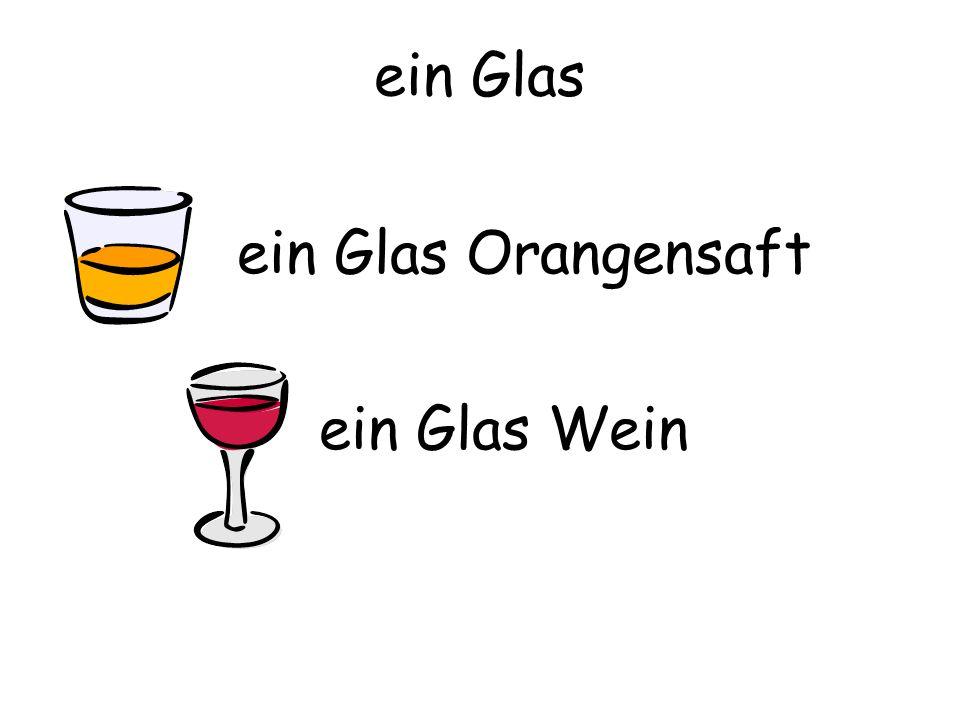ein Glas ein Glas Wein ein Glas Orangensaft