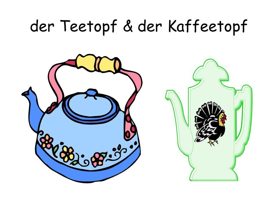 der Teetopf & der Kaffeetopf