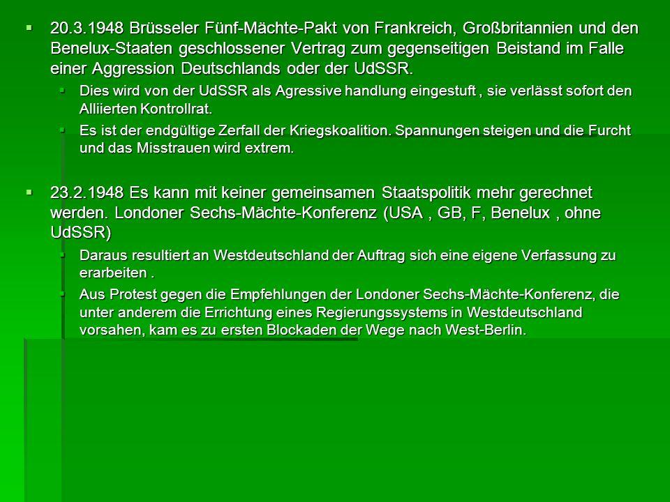 20.3.1948 Brüsseler Fünf-Mächte-Pakt von Frankreich, Großbritannien und den Benelux-Staaten geschlossener Vertrag zum gegenseitigen Beistand im Falle