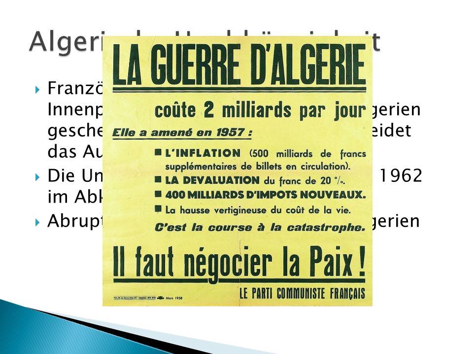 Französische Gesellschaft gespalten: Innenpolitische Frage, was soll mit Algerien geschehen ? Charle de Gaulles entscheidet das Aufgeben des Die Unabh