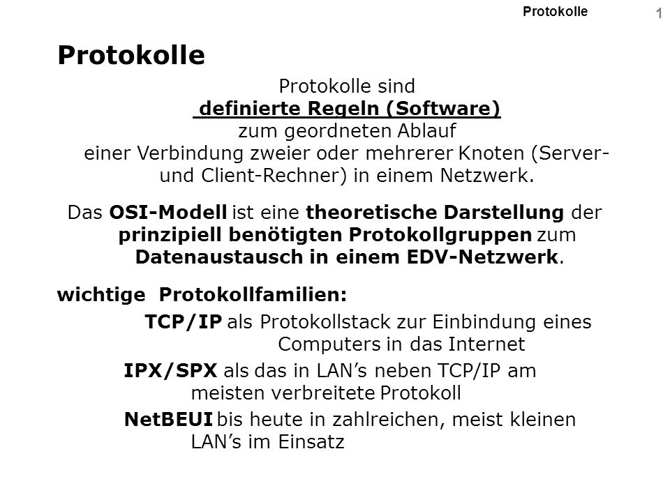 Protokolle 12 Protokolle, Ports und ihre Nummern Bsp.: RFC 1700 defined protocol-numbers Protocol assigned [aliases...] Kommentar name number ip 0 IP #Internet protocol icmp 1 ICMP #Internet control message protocol ggp 3 GGP #Gateway-gateway protocol tcp 6 TCP #Transmission control protocol egp 8 EGP #Exterior gateway protocol pup 12 PUP #PARC universal packet protocol udp17 UDP #user datagram protocol hnp20 HMP #Host monitoring protocol xns-idp22XNS-IDP #xerox NS IDP rdp27 RDP # reliable datagram protocol rvd66 RVD #MIT remote virtual disk