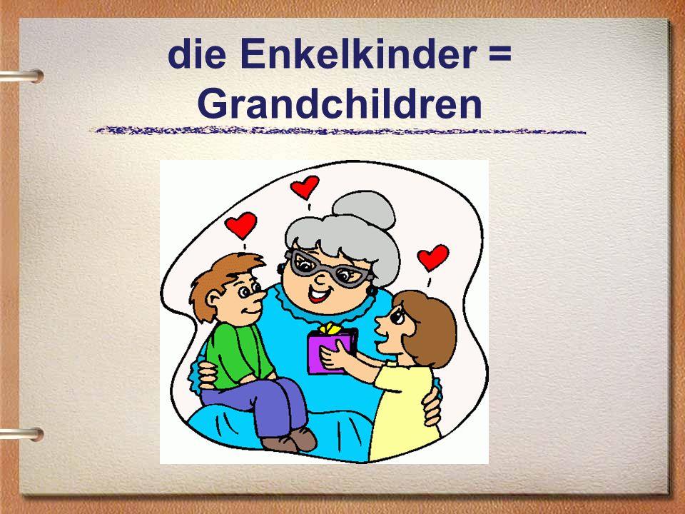 die Eltern = Parents die Mutter (Mutti) = Mother or Mom der Vater (Vati) = Father or Dad