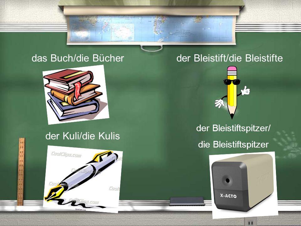 das Buch/die Bücher der Kuli/die Kulis der Bleistift/die Bleistifte der Bleistiftspitzer/ die Bleistiftspitzer