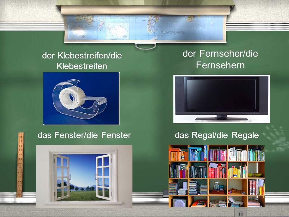 der Fernseher/die Fernsehern das Fenster/die Fensterdas Regal/die Regale der Klebestreifen/die Klebestreifen