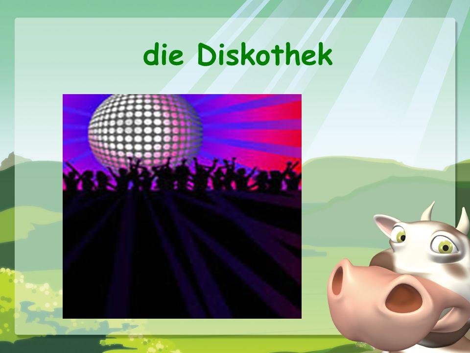 die Diskothek