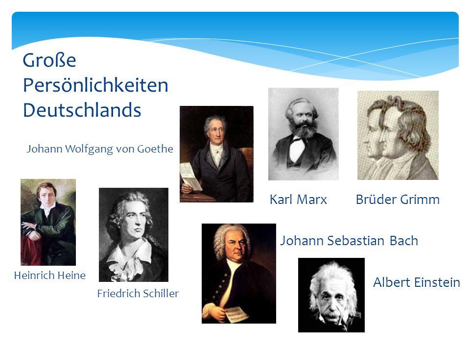 Johann Wolfgang von Goethe Heinrich Heine Friedrich Schiller Große Persönlichkeiten Deutschlands Karl Marx Brüder Grimm Johann Sebastian Bach Albert E