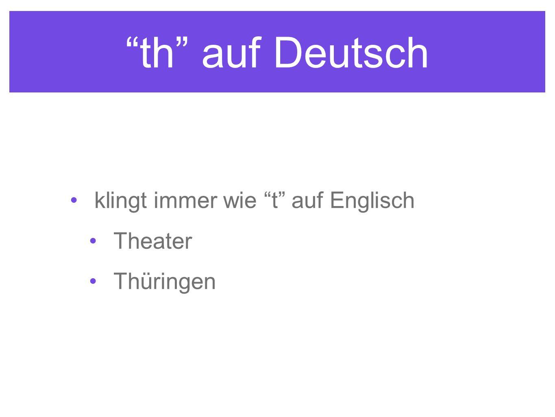 th auf Deutsch klingt immer wie t auf Englisch Theater Thüringen