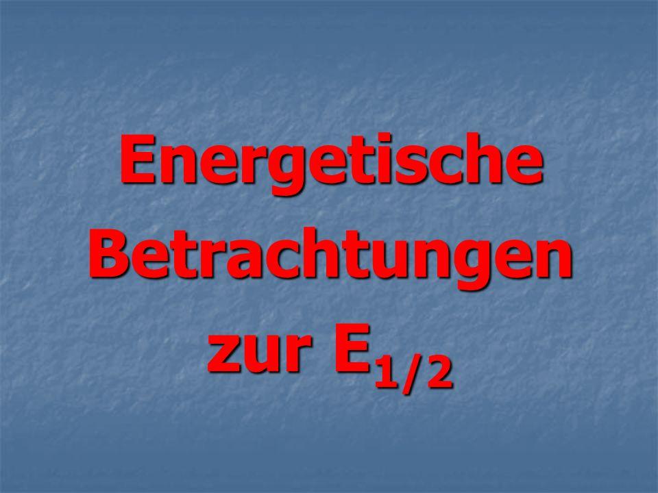 EnergetischeBetrachtungen zur E 1/2