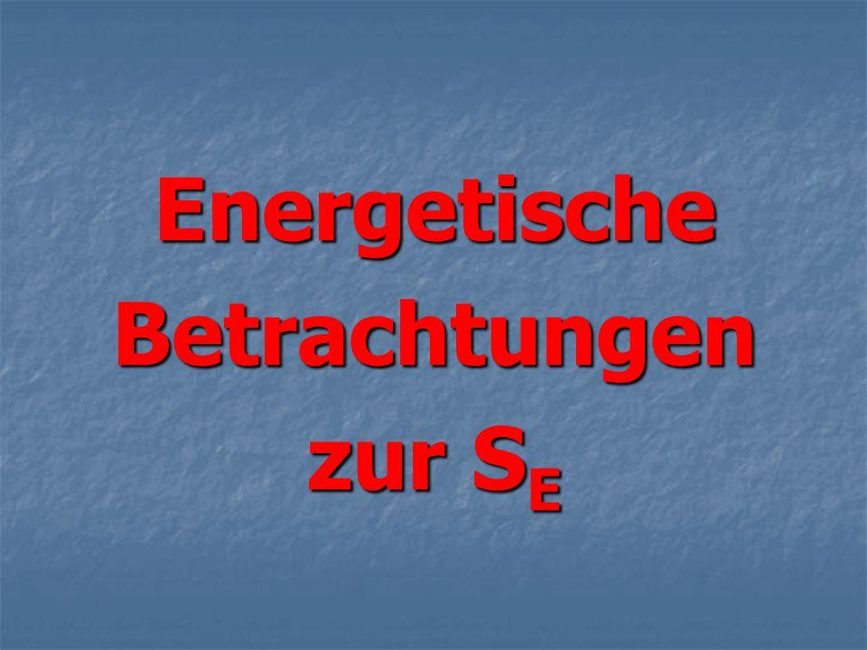 EnergetischeBetrachtungen zur S E