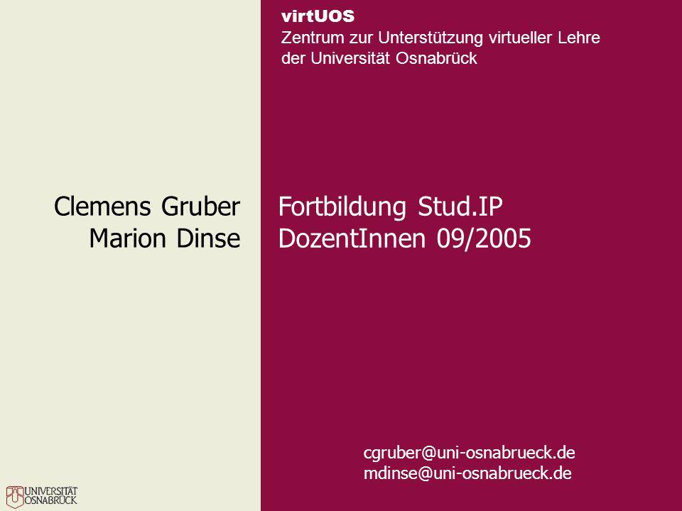 Fortbildung Stud.lIP DozentInnen 09/2005 2 virtUOS Zentrum zur Unterstützung virtueller Lehre der Universität Osnabrück Übersicht Anlegen / Verwalten einer Veranstaltung Anlegen von Einzelterminen (z.B.