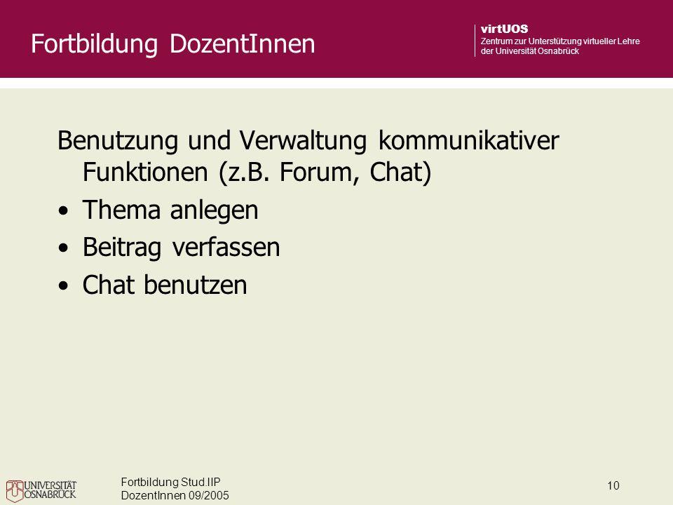 Fortbildung Stud.lIP DozentInnen 09/2005 10 virtUOS Zentrum zur Unterstützung virtueller Lehre der Universität Osnabrück Benutzung und Verwaltung komm