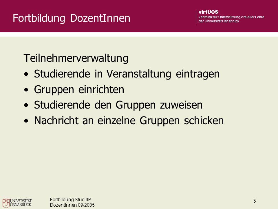Fortbildung Stud.lIP DozentInnen 09/2005 6 virtUOS Zentrum zur Unterstützung virtueller Lehre der Universität Osnabrück Dateibereich Datei hochladen Ordner anlegen Datei verschieben Fortbildung DozentInnen