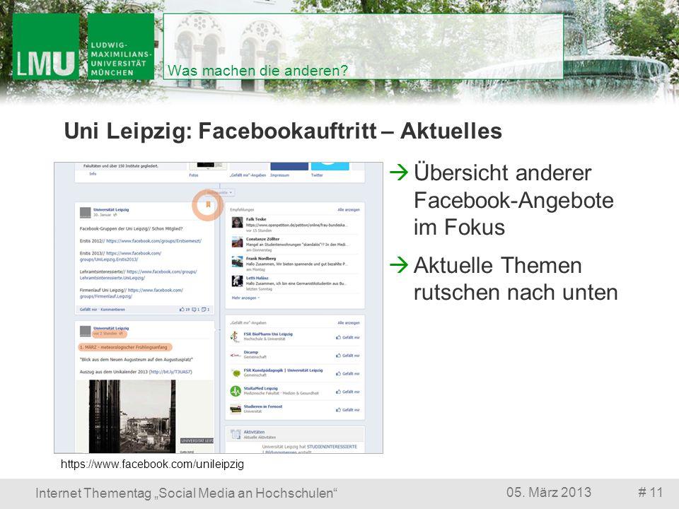 # 1105. März 2013 Internet Thementag Social Media an Hochschulen Was machen die anderen? Uni Leipzig: Facebookauftritt – Aktuelles Übersicht anderer F