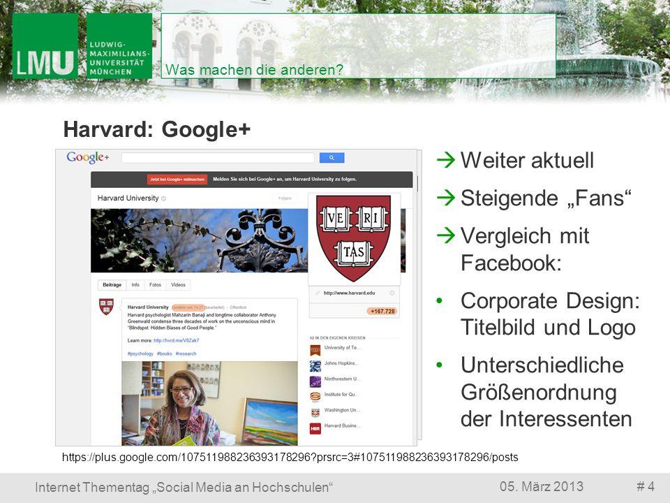 # 405. März 2013 Internet Thementag Social Media an Hochschulen Was machen die anderen? Harvard: Google+ https://plus.google.com/107511988236393178296