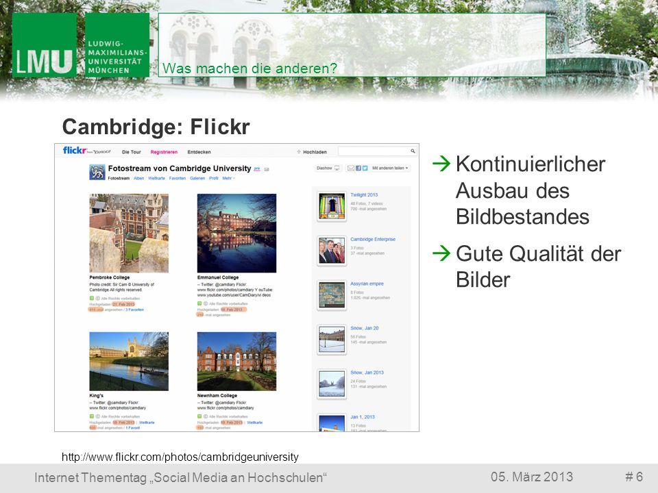 # 605. März 2013 Internet Thementag Social Media an Hochschulen Was machen die anderen? Cambridge: Flickr http://www.flickr.com/photos/cambridgeuniver