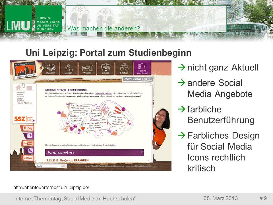 # 905. März 2013 Internet Thementag Social Media an Hochschulen Was machen die anderen? Uni Leipzig: Portal zum Studienbeginn http://abenteuerfernost.