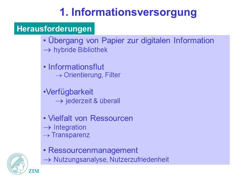 1. Informationsversorgung Übergang von Papier zur digitalen Information hybride Bibliothek Informationsflut Orientierung, Filter Verfügbarkeit jederze