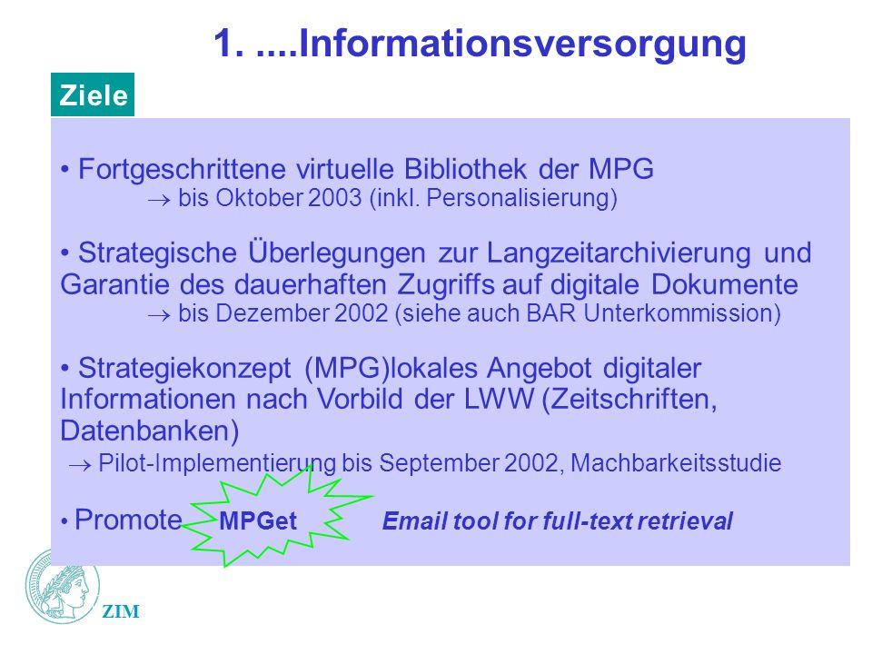 ZIM 1.....Informationsversorgung Fortgeschrittene virtuelle Bibliothek der MPG bis Oktober 2003 (inkl. Personalisierung) Strategische Überlegungen zur