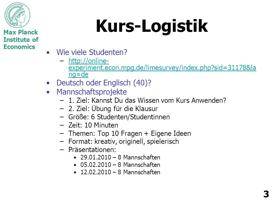 Max Planck Institute of Economics 3 Kurs-Logistik Wie viele Studenten.