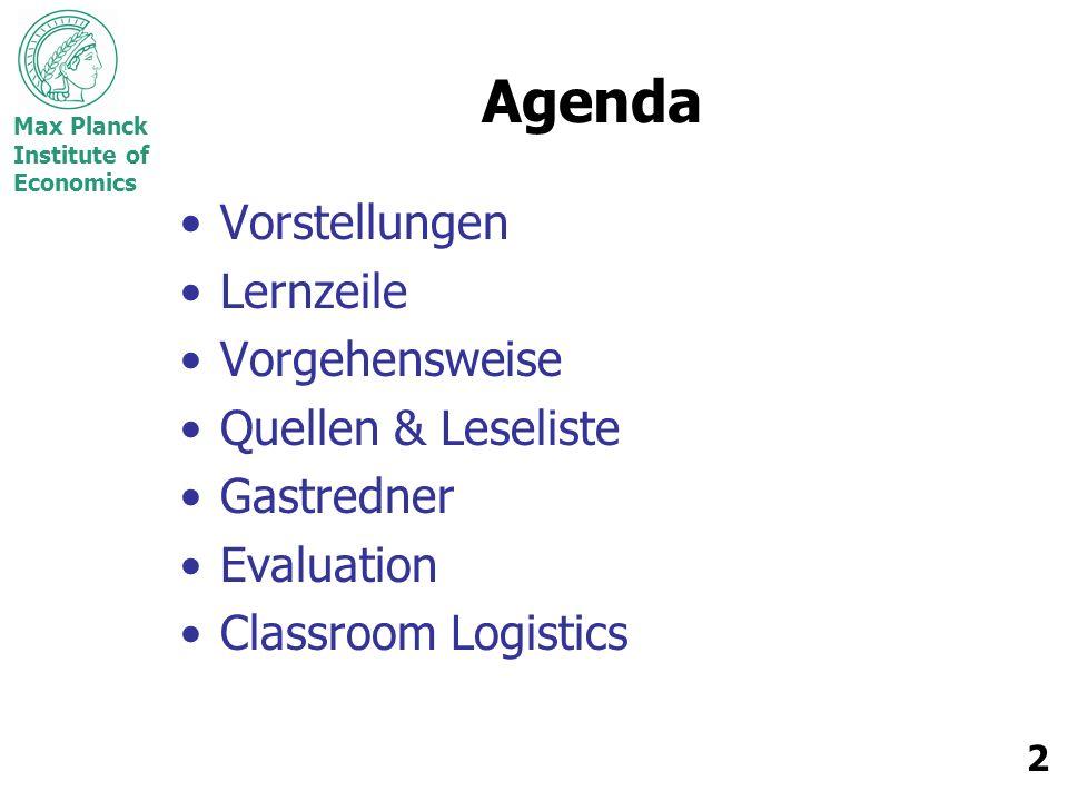 Max Planck Institute of Economics 3 Vorstellungen Name Fachrichtung Erfahrung mit Neugründung