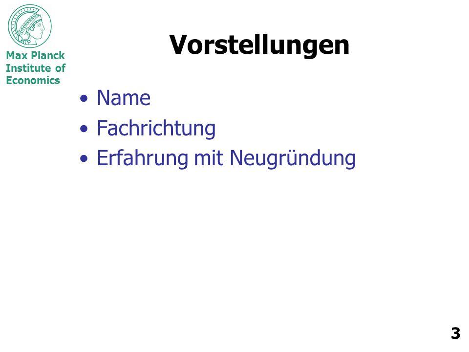 Max Planck Institute of Economics 14 Gastredner 6.