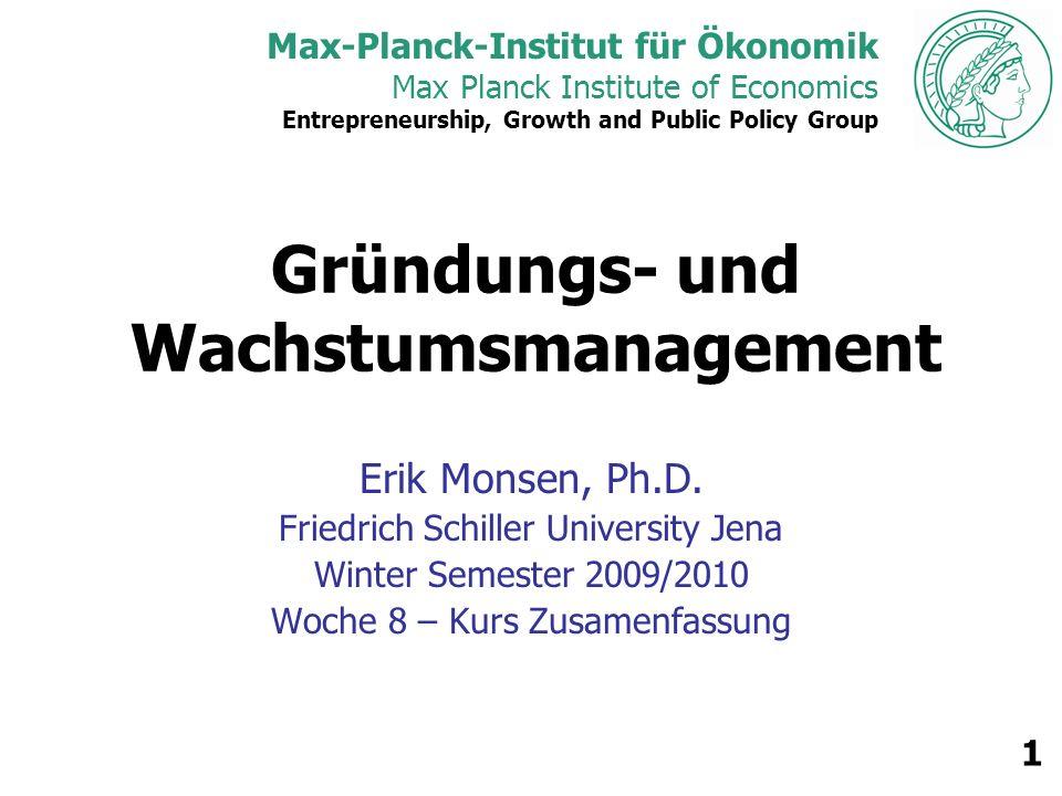 Max Planck Institute of Economics 2 Lernziele In diesem Kurs werden Sie lernen wie Sie –eine neue Firma erfolgreicher gründen können, –das Wachstum eine Firma effizienter steuern können, –und effektiver in einem unternehmerischen Umgebung arbeiten und führen können.
