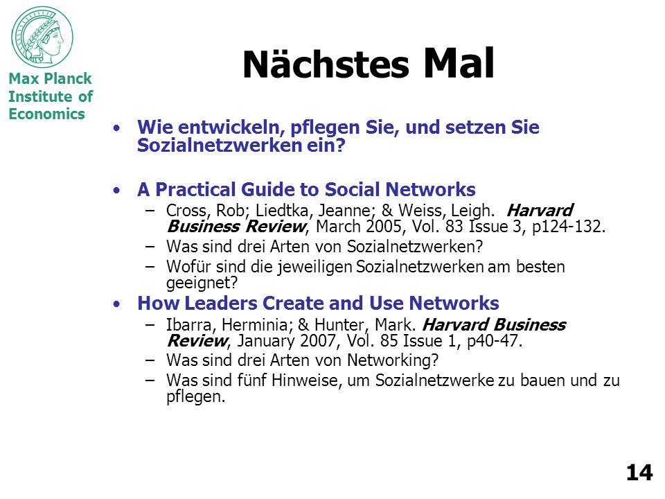 Max Planck Institute of Economics 14 Nächstes Mal Wie entwickeln, pflegen Sie, und setzen Sie Sozialnetzwerken ein.
