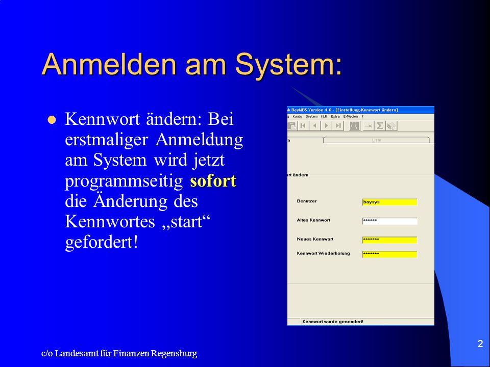 c/o Landesamt für Finanzen Regensburg 2 Anmelden am System: sofort Kennwort ändern: Bei erstmaliger Anmeldung am System wird jetzt programmseitig sofort die Änderung des Kennwortes start gefordert!