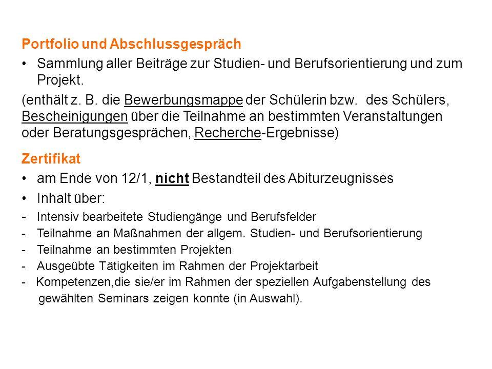 Portfolio und Abschlussgespräch Sammlung aller Beiträge zur Studien- und Berufsorientierung und zum Projekt. (enthält z. B. die Bewerbungsmappe der Sc