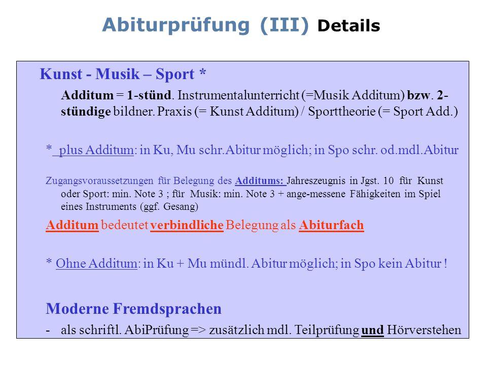 Kunst - Musik – Sport * Additum = 1-stünd. Instrumentalunterricht (=Musik Additum) bzw. 2- stündige bildner. Praxis (= Kunst Additum) / Sporttheorie (