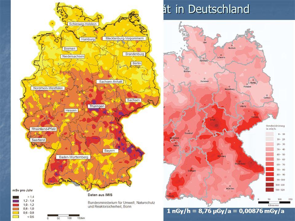 Umgebungsradioaktivität in Deutschland 1 nGy/h = 8,76 µGy/a = 0,00876 mGy/a