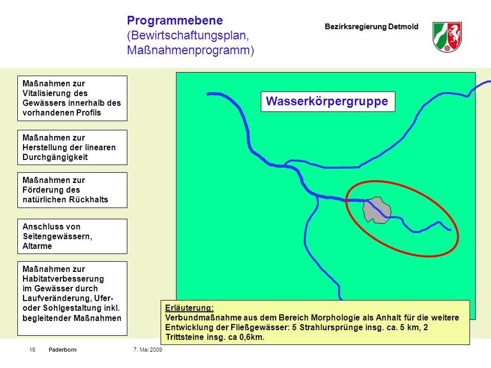 Bezirksregierung Detmold Paderborn167. Mai 2009 Erläuterung: Verbundmaßnahme aus dem Bereich Morphologie als Anhalt für die weitere Entwicklung der Fl