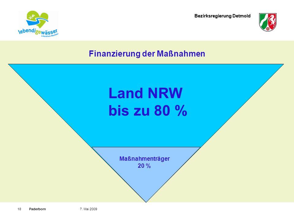 Bezirksregierung Detmold Paderborn187. Mai 2009 Finanzierung der Maßnahmen Land NRW bis zu 80 % Maßnahmenträger 20 %