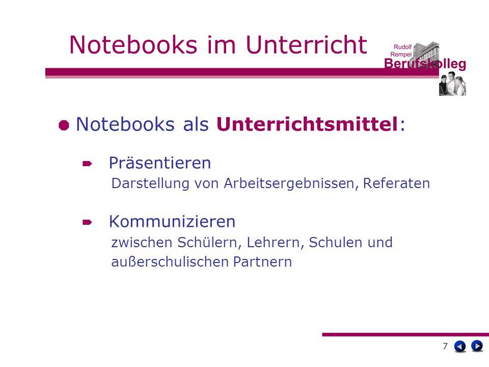 8 Notebooks im Unterricht Notebooks als Unterrichtsgegenstand: Kritische Beurteilung der Grenzen und Gestaltungsmöglichkeiten