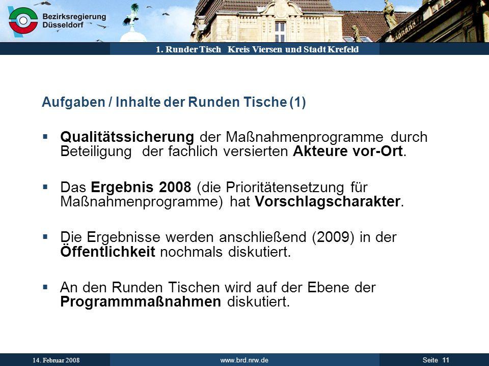 www.brd.nrw.de 11Seite 14. Februar 2008 1. Runder Tisch Kreis Viersen und Stadt Krefeld Aufgaben / Inhalte der Runden Tische (1) Qualitätssicherung de