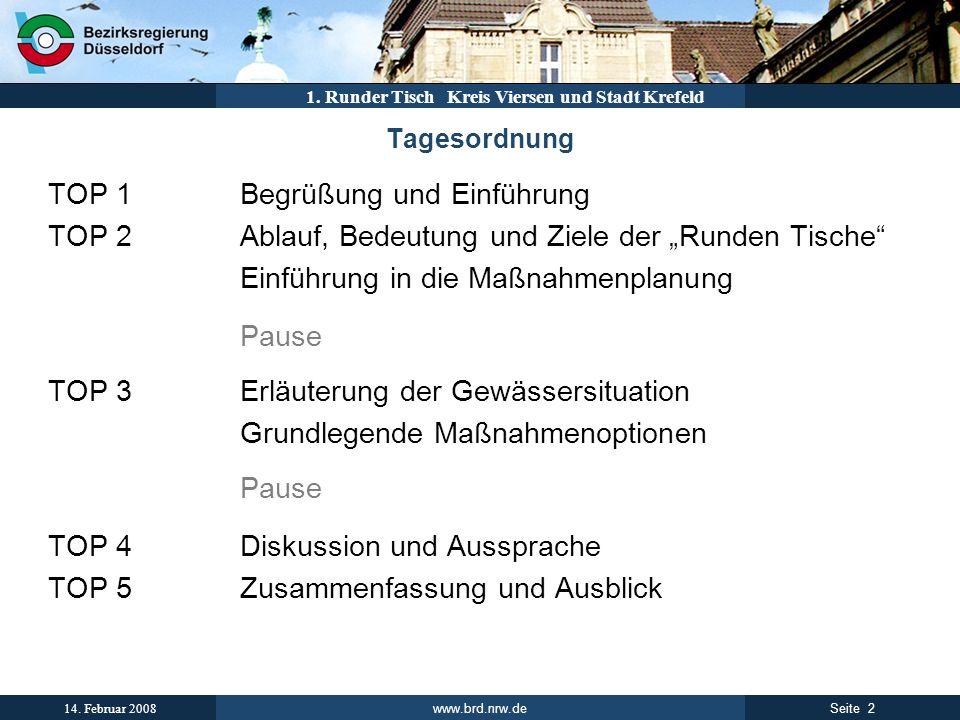 www.brd.nrw.de 2Seite 14. Februar 2008 1. Runder Tisch Kreis Viersen und Stadt Krefeld Tagesordnung TOP 1Begrüßung und Einführung TOP 2Ablauf, Bedeutu