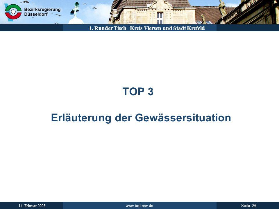 www.brd.nrw.de 26Seite 14. Februar 2008 1. Runder Tisch Kreis Viersen und Stadt Krefeld TOP 3 Erläuterung der Gewässersituation
